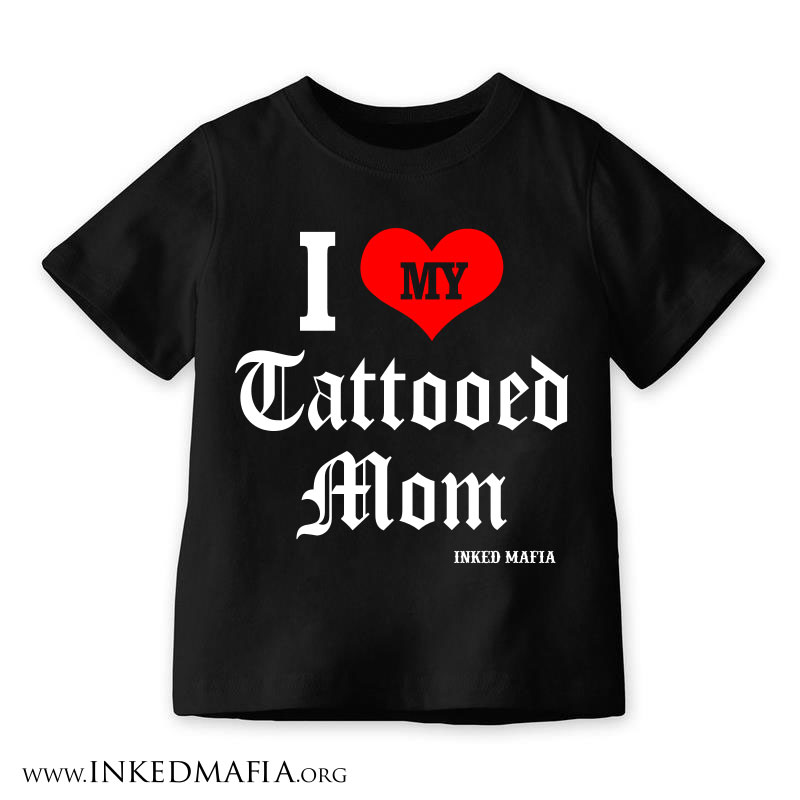 6bceff88f I HEART MY TATTOOED MOM KIDS T-SHIRT -